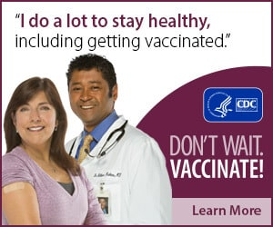 I do a lot to stay healthy, including getting vaccinated.